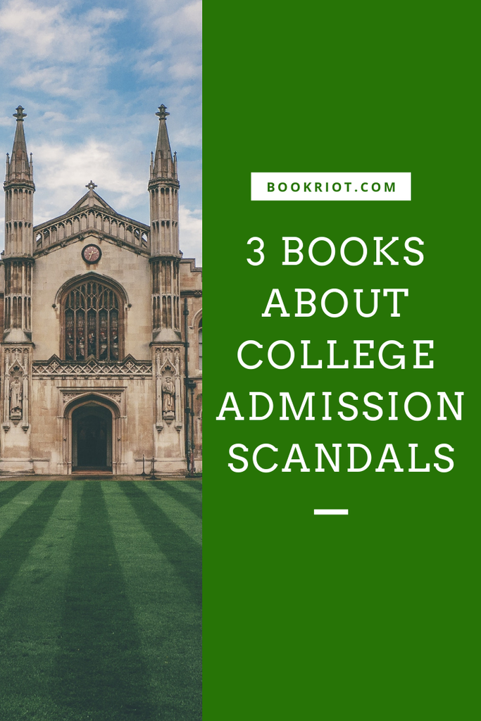 Can't get enough about college admissions scandals, the good, the bad, and the ugly? You'll want to read these books. book lists   college admissions scandals   books about scandals   #YALit   YA books   YA books about college