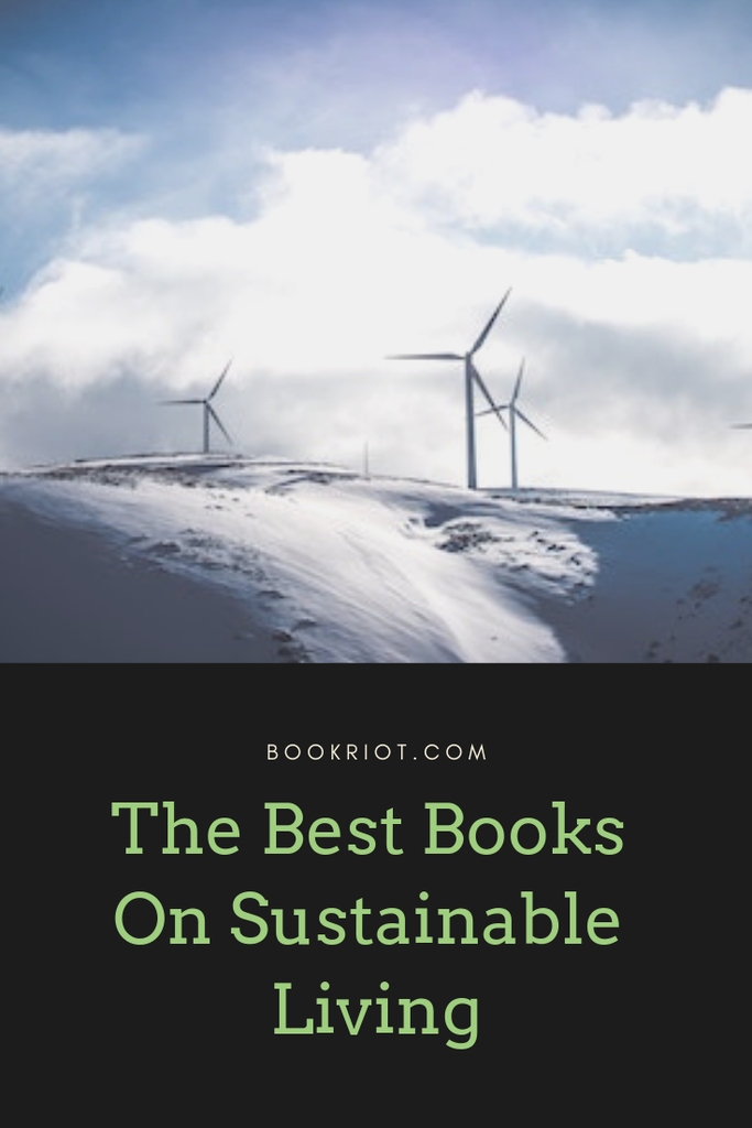 Reduce your carbon footprint with these excellent books about sustainable living. sustainable living | books about sustainable living | green living | book lists | environmentalism | books on environmentalism