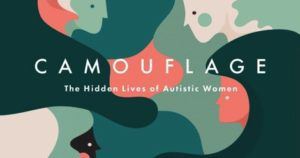 camouflage the hidden lives of autistic women book cover feature