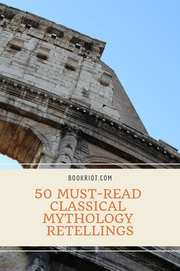 Love mythology? You'll want to read these 50 awesome classical mythology retellings. book lists | mythology | classical mythology | mythology retellings | retellings to read