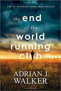 The End Of The World Running Club by Adrian J. Walker