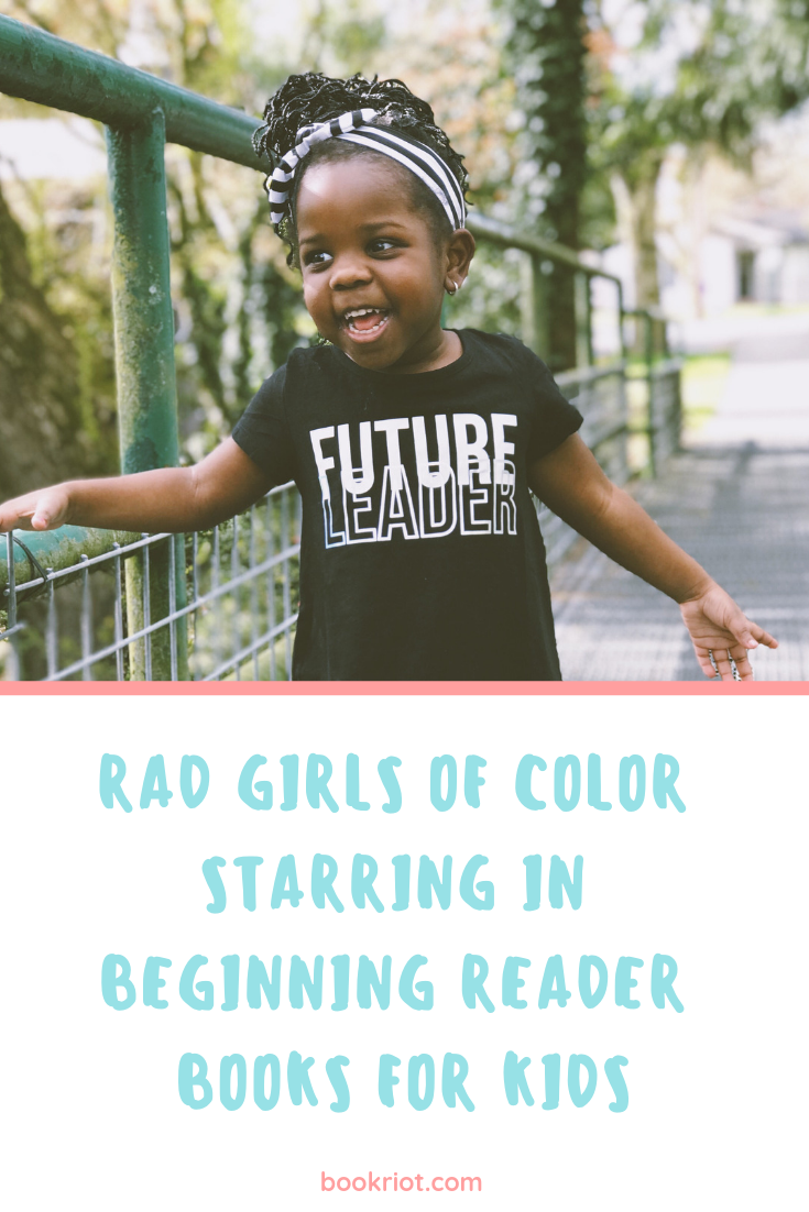 These beginning reader books feature an array of rad girls of color. Check 'em out! book lists | diverse books | children's books | books for beginning readers | parenting | diverse beginning readers | diverse books for kids