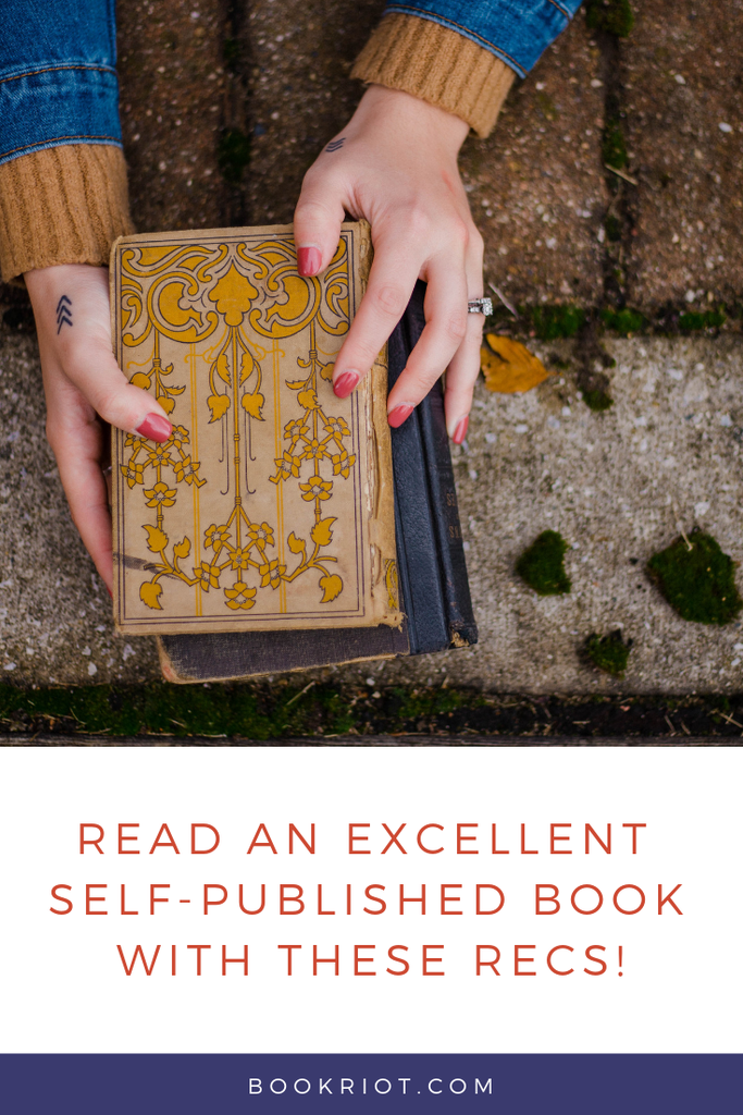 Read your way into an excellent self-published book with these recommendations. book lists | self-published books | great self-published books | read harder | read harder challenge | read harder challenge 2019 | self-published books to read