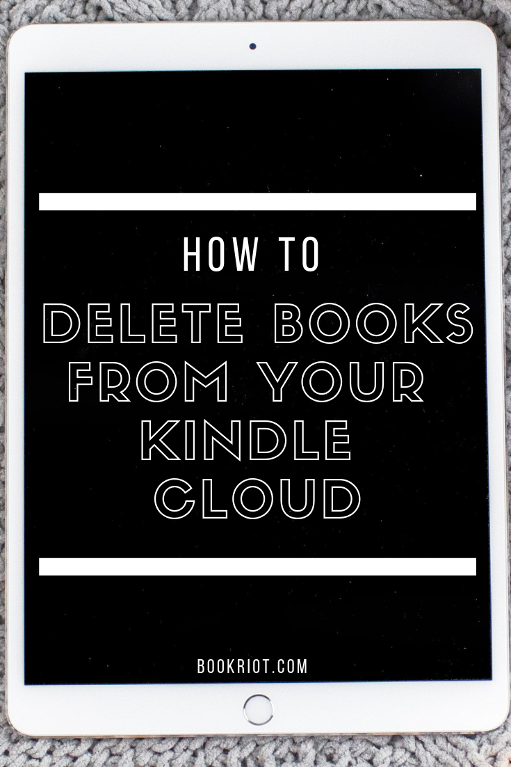 How to Delete Books from Your Kindle Cloud | Book Riot