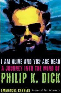 cover-ofi-am-alive-and-you-are-dead-emmanuel-carrere