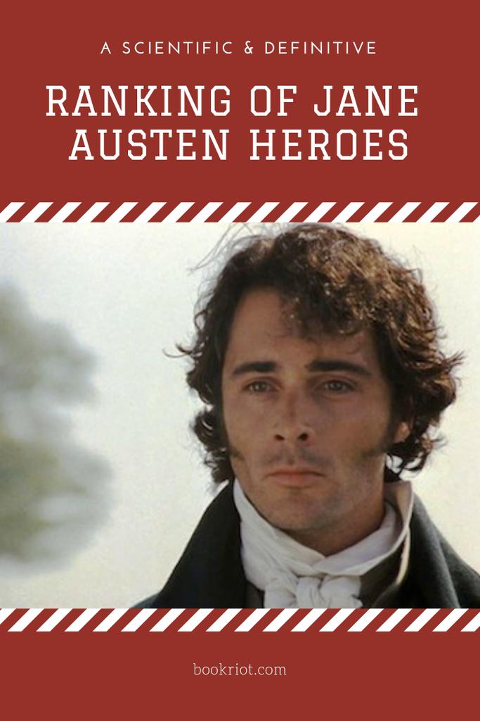 A totally scientific and definitive ranking of Jane Austen heroes. Fight us. Jane Austen | Jane Austen heroes | humor | Jane Austen characters