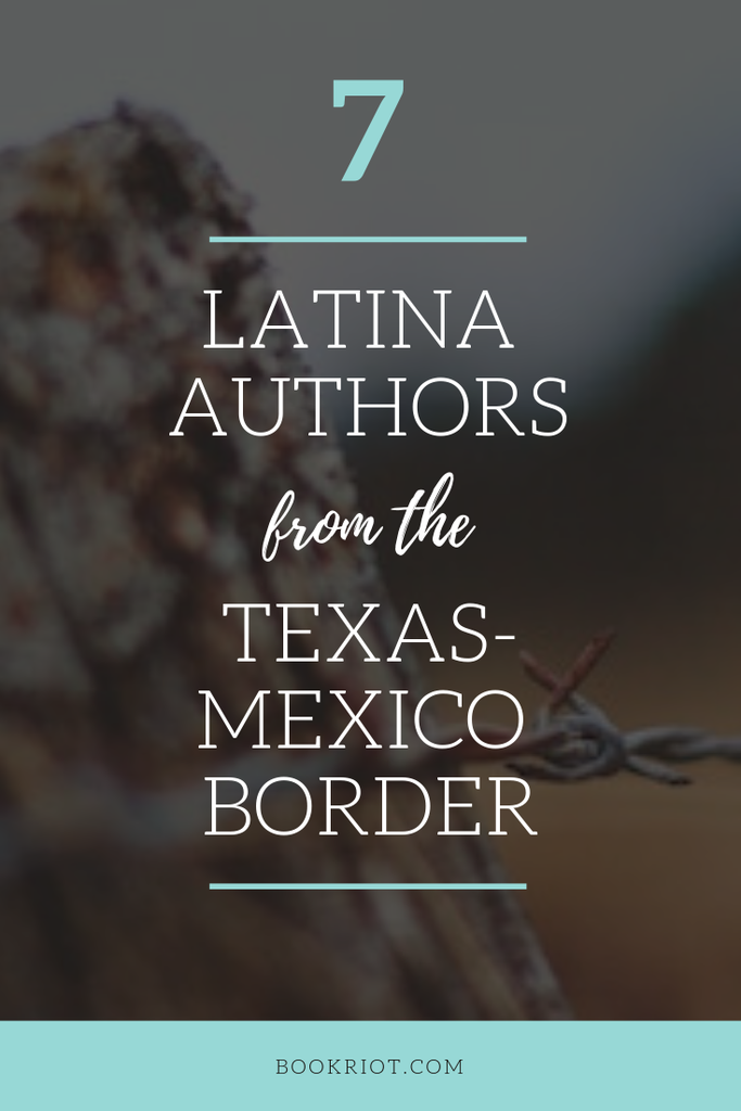 Get to know these Latina authors who live and write along the Texas-Mexico border. book lists | Latina authors | authors on the border | Texas authors | Mexican authors