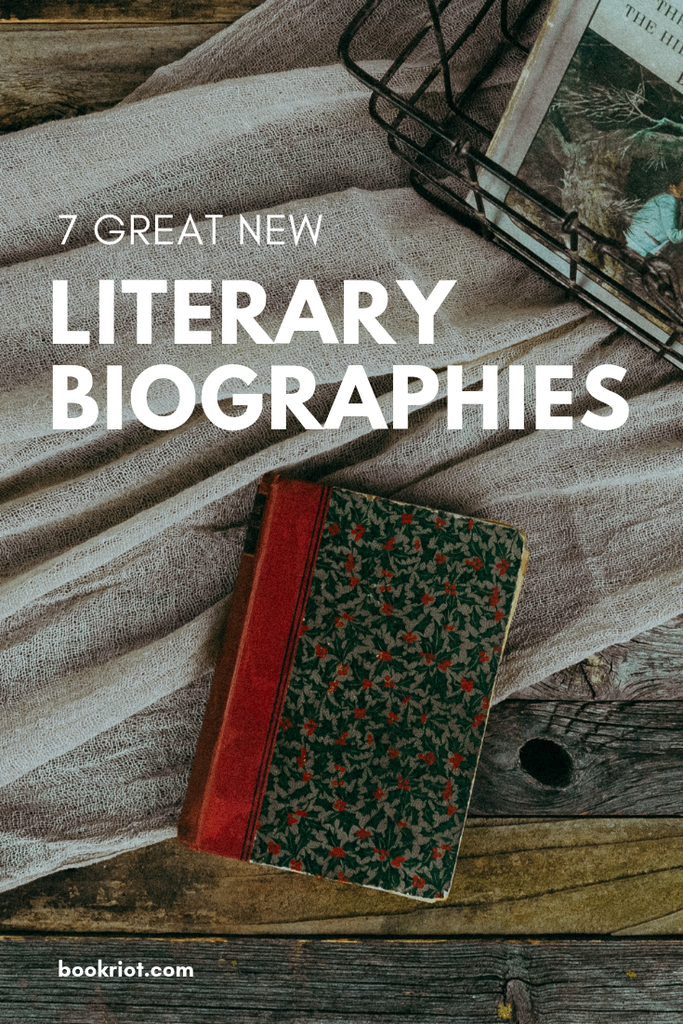 Get to know some of the luminaries of literature with these new biographies. book lists | biographies | new books | new books 2019 | biographies of authors | books about authors