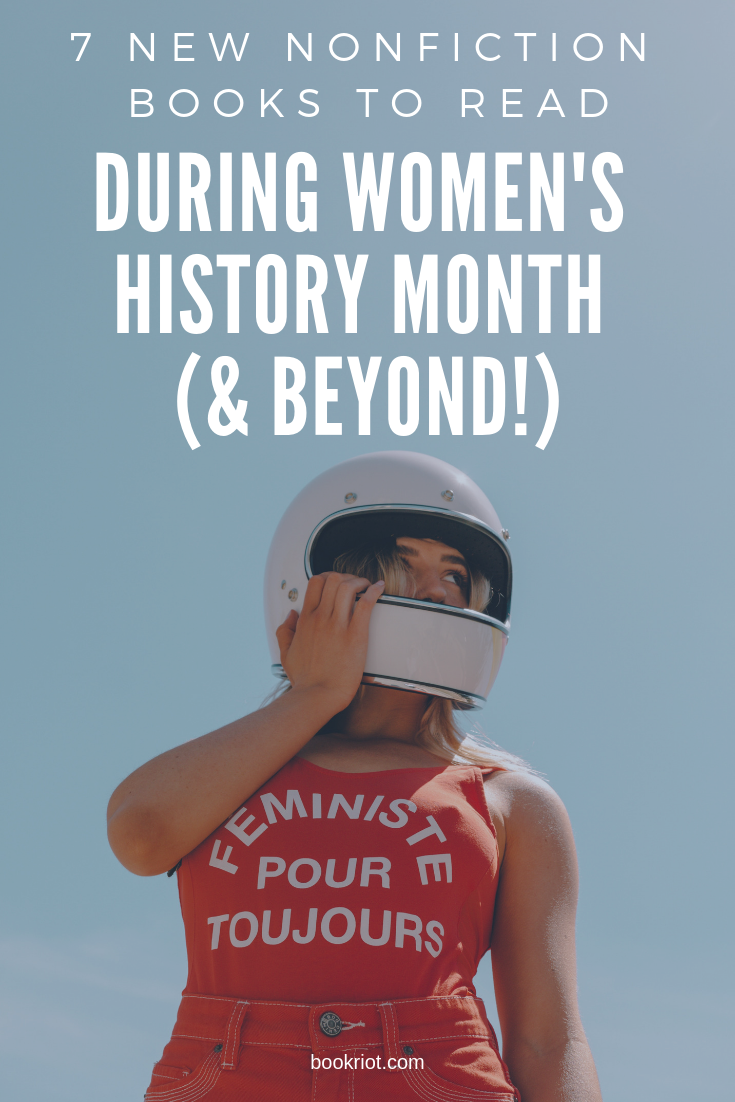 Check out these 7 new nonfiction books that are perfect to read during Women's History Month and well beyond. Books by and about amazing women. book lists | feminist books | feminism books | new women's history books | women's history | books about women
