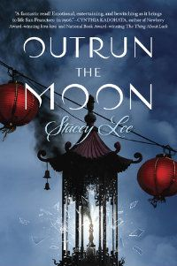 outrun the moon stacey lee book cover