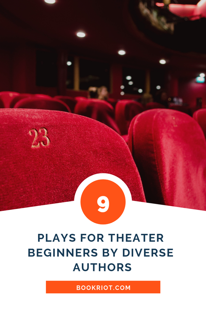 9 great plays for theater beginners by diverse authors. plays | plays for theater | plays for performers | diverse plays | inclusive plays