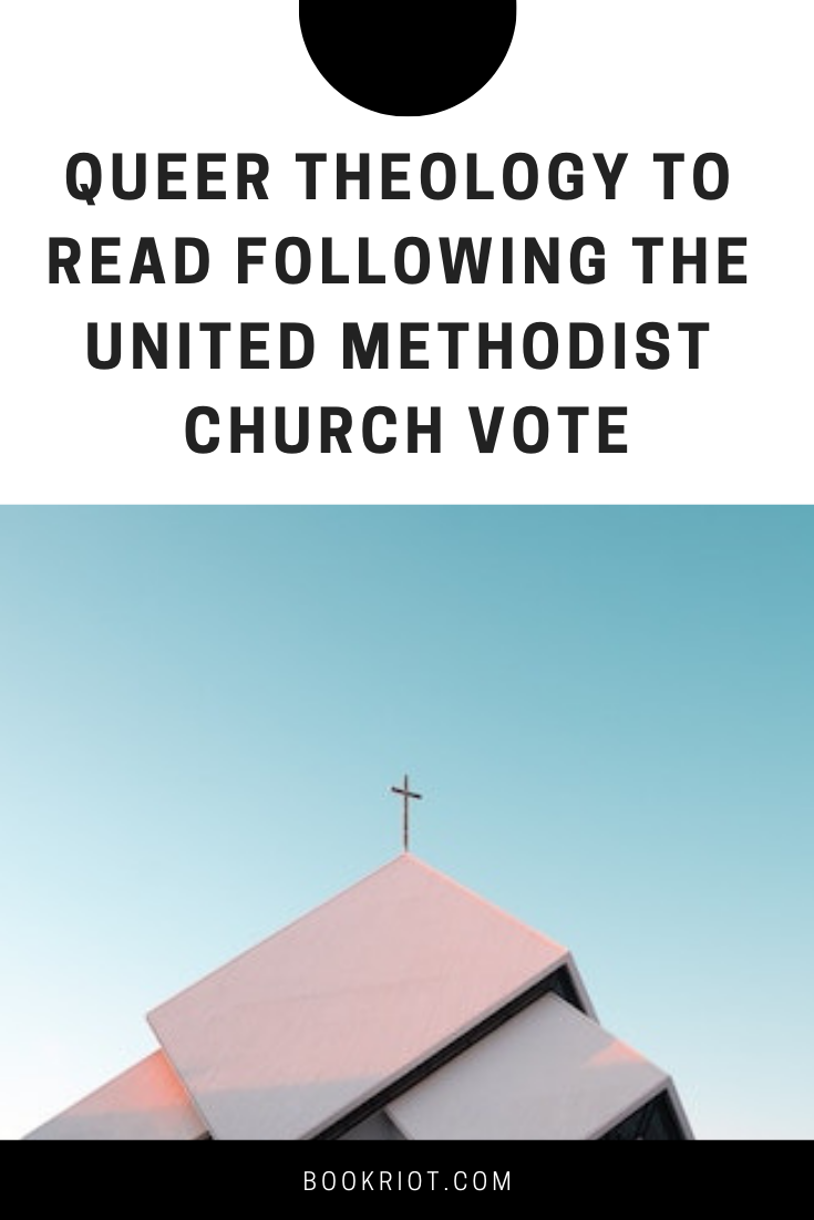 In the wake of the United Methodist Church vote, here's some outstanding queer theology to read. theology | religion | faith | queer books | queer theology