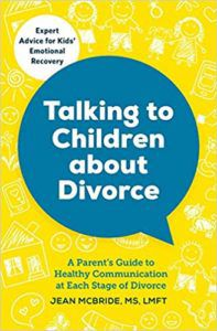 Talking To Children About Divorce by Jean McBride