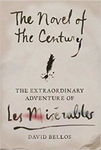 The Novel of the Century: The Extraordinary Adventure of Les Miserables book cover