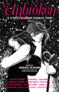 unbroken 13 stories starring disabled teens marieke nijkamp book cover