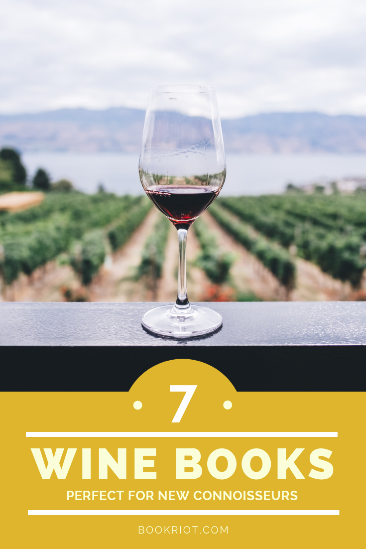 Get to know more about wine and wine culture with these 7 books. They're perfect for new-to-wine readers. wine books | books about wine | book lists