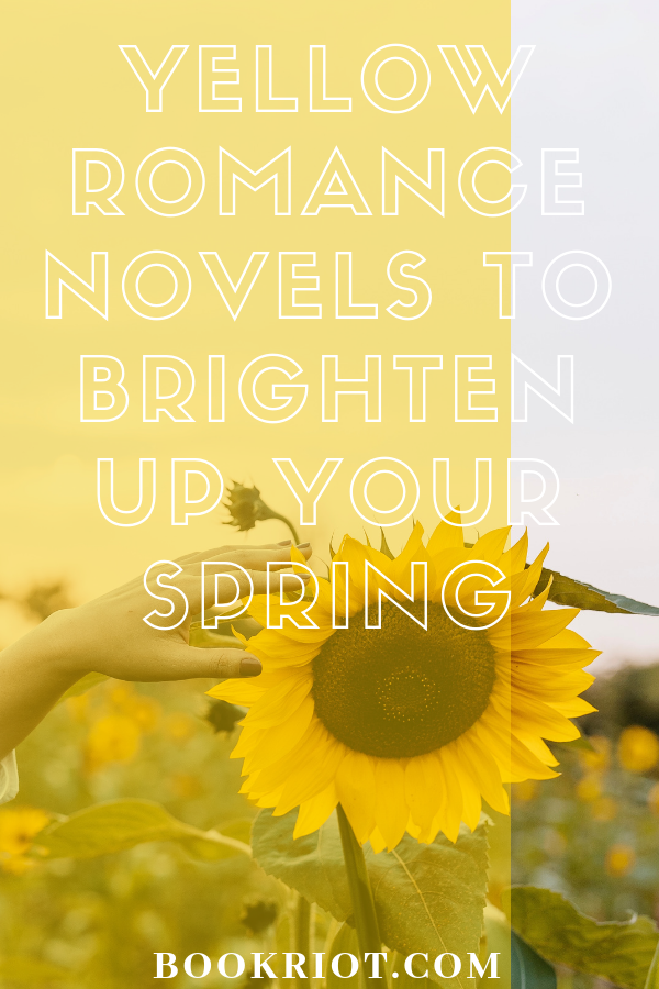 Yellow Romance Novels to Brighten Up Your Spring | bookriot.com