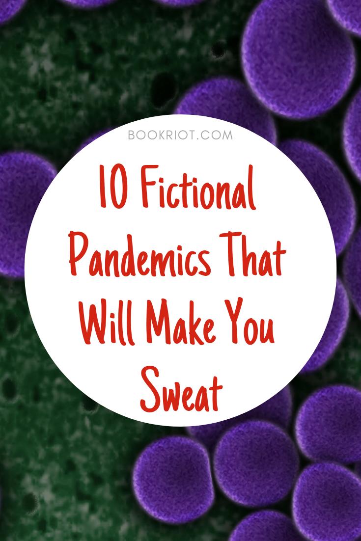 10 Fictional Pandemics That Will Make You Sweat