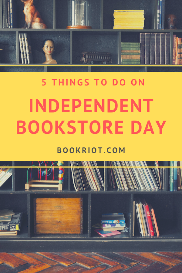 5 Things to Do on Independent Bookstore Day