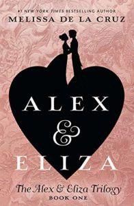 Alex e Eliza - Uma história de amor de Melissa de la Cruz
