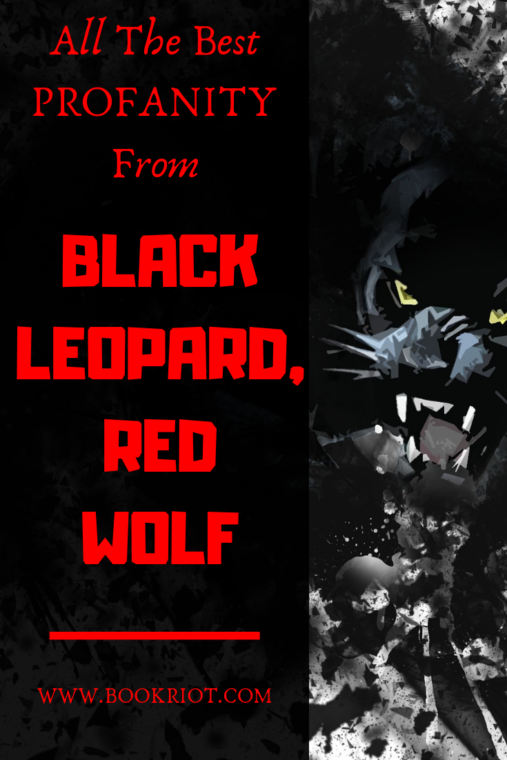 All The Best Profanity in BLACK LEOPARD, RED WOLF