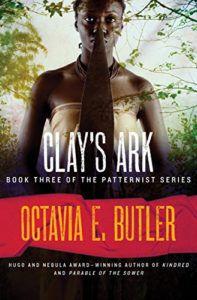 Clay's Ark by Octavia Butler