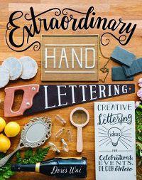Extraordinary Hand Lettering by Doris Wai