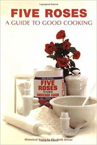 cover of Five Roses: A Guide to Good Cooking edited by Elizabeth Driver