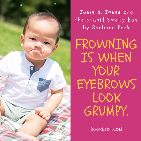Best 10 Quotes from JUNIE B  JONES AND THE STUPID SMELLY BUS