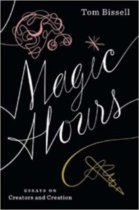 Magic Hours by Tom Bissell cover
