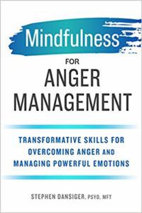 Mindfulness For Anger Management by Stephen Dansiger