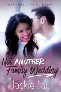 cover of Not another Family Wedding by Jackie Lau