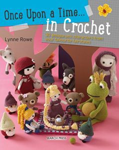 Once Upon A Time...In Crochet by Lynne Rowe