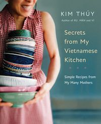 cover of Secrets from My Vietnamese Kitchen by Kim Thuy