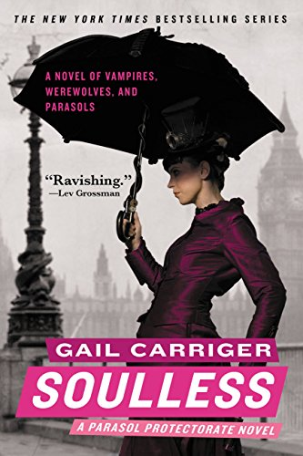 Soulless (Parasol Protectorate Series Book 1) by Gail Carriger
