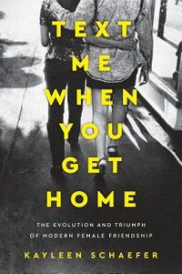 Text Me When You Get Home by Kayleen Schaefer
