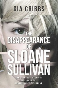 The Disappearance of Sloane Sullivan by Gia Cribbs