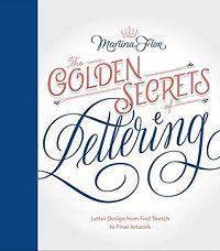 The Golden Secrets of Lettering by Martina Flor