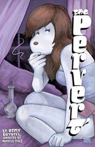The Pervert by Michelle Perez and Remy Boydell