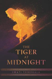 The Tiger at Midnight by Swati Teerdhala Cover