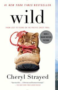 Wild- From Lost to Found on the Pacific Crest Trail by Cheryl Strayed