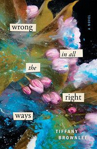 Wrong in All the Right Ways by Tifanny Brownlee