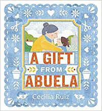 Cover of A Gift From Abuela by Ruiz