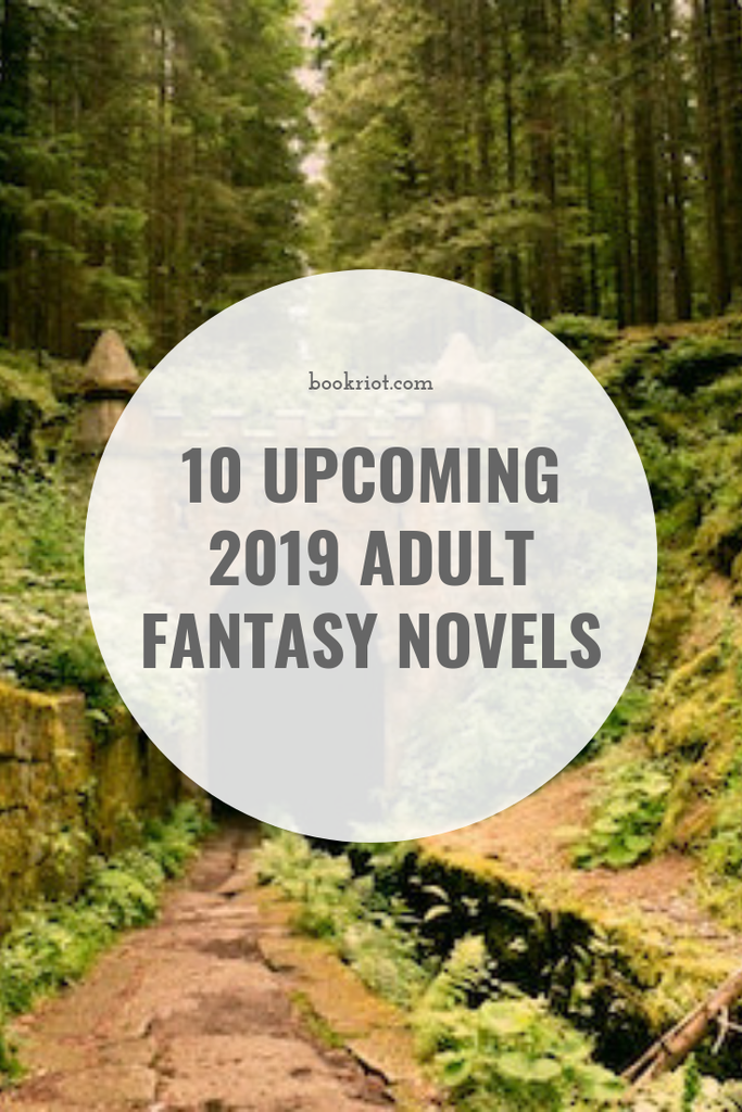 Get excited about these upcoming 2019 adult fantasy novels. book lists | adult fantasy books | upcoming book lists | upcoming fantasy books | 2019 fantasy books