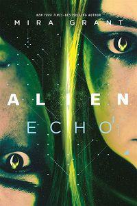 Alien: Echo Mira Grant cover space horror books