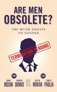 Are Men Obsolete? by Hanna Rosin, Maureen Dowd, Caitlin Moran, and Camille Paglia