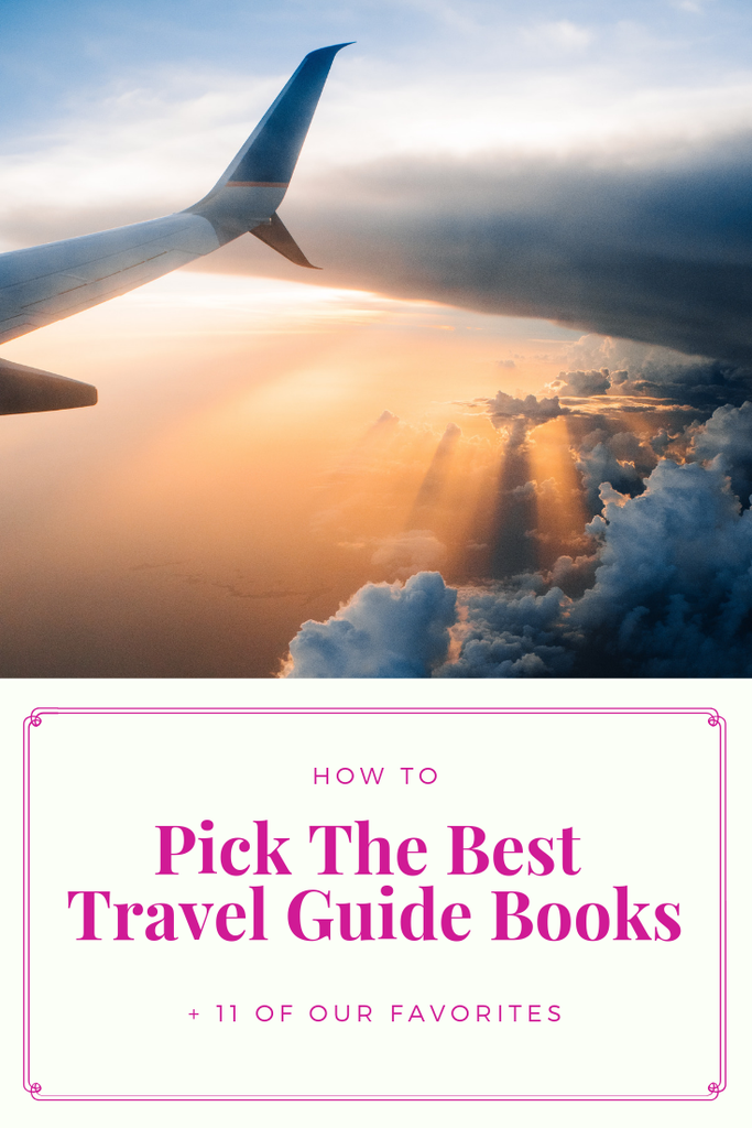 How to pick out the best travel guide books, along with 11 of our personal favorites. book lists | travel guides | how to pick a travel guide | best travel guide books