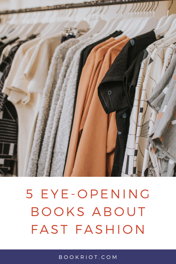 Fast fashion hurts us all -- discover what it is and why it's so harmful with these great books. book lists   books about fashion   fashion books   fast fashion   books about fast fashion   books about consumerism