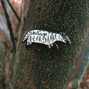 Courage Dear Heart pin