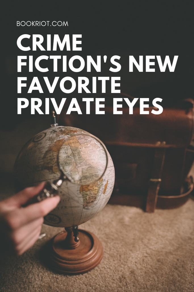 Get to know some of crime fiction's new favorite private eyes with these books and authors. book lists | crime fiction | private eyes | crime fiction book lists | detective fiction